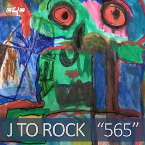 """J TO ROCK - """" 565 """""""