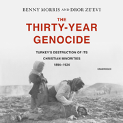 The Thirty-Year Genocide: Turkey's Destruction of Its Christian Minorities, 1894‒1924