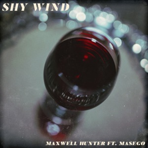 Maxwell Hunter - Shy Wind feat. Masego