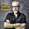 Adam Savage - Every Tool's a Hammer (Unabridged) artwork