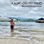 Bronson Aiwohi - Kaua'i on My Mind