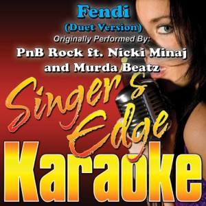 Singer's Edge Karaoke - Fendi (Duet Version) [Originally Performed By PnB Rock, Nicki Minaj & Murda Beatz] [Instrumental]