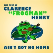 """Clarence """"Frogman"""" Henry - (I Don't Know Why ) But I Do"""