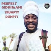 Perfect Giddimani - Trumpty Dumpty