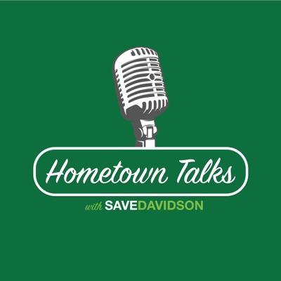 Hometown Talks with Save Davidson