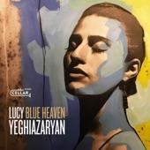 Lucy Yeghiazaryan - My Blue Heaven
