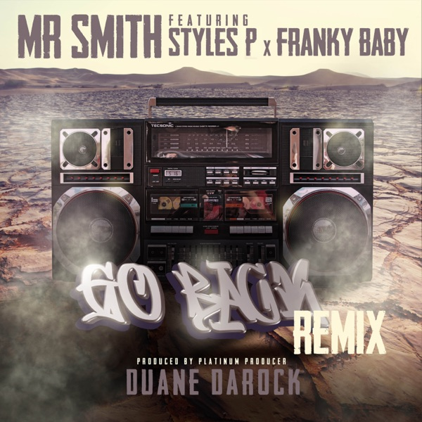 Go Back (Remix) [feat. Styles P & Franky Baby] - Single