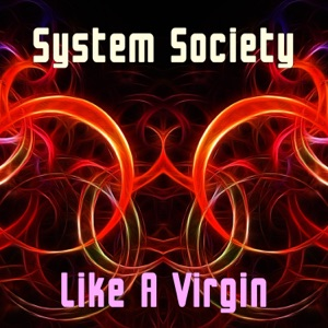 System Society - Like a Virgin (Instrumental)