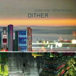 Dither - But Because Without This