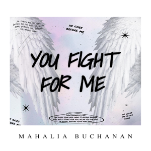 Mahalia Buchanan - You Fight for Me