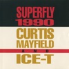 Superfly 1990, Curtis Mayfield & Ice-T