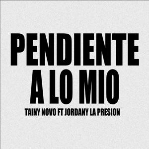 Tainy Novo - Pendiente A Lo Mío feat. Jordany La Presion