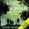 Yossi Ghinsberg - Lost in the Jungle: A Harrowing True Story of Survival (Unabridged)  artwork