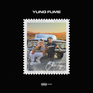 Yung Fume - On Top