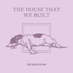 The House That We Built - Single