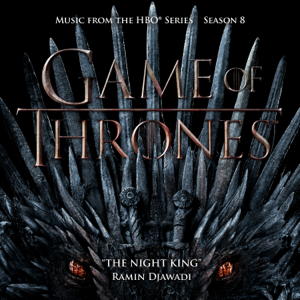 The Night King (From Game of Thrones: Season 8) [Music from the HBO Series] - Ramin Djawadi