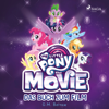My Little Pony, The Movie - das Buch zum Film (Ungekürzt) - G. M. Berrow