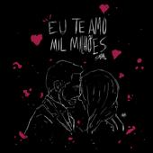Eu Te Amo Mil Milhões