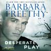 Barbara Freethy - Desperate Play  artwork