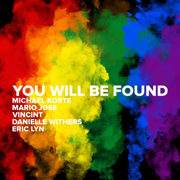 You Will Be Found (feat. Vincint, Mario Jose, Danielle Withers & Eric Lyn) - Single