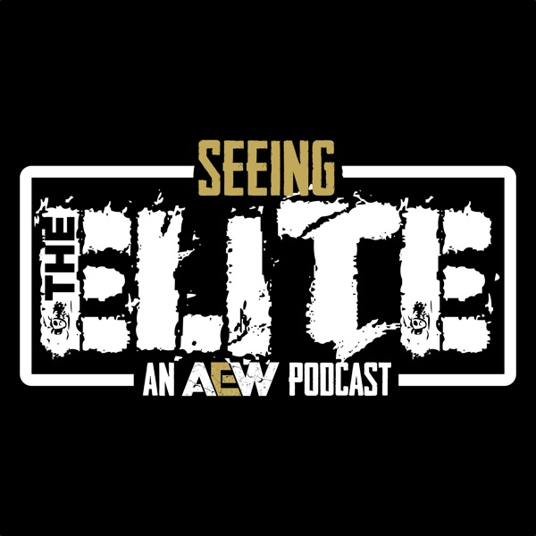 Seeing The Elite: An AEW Podcast image