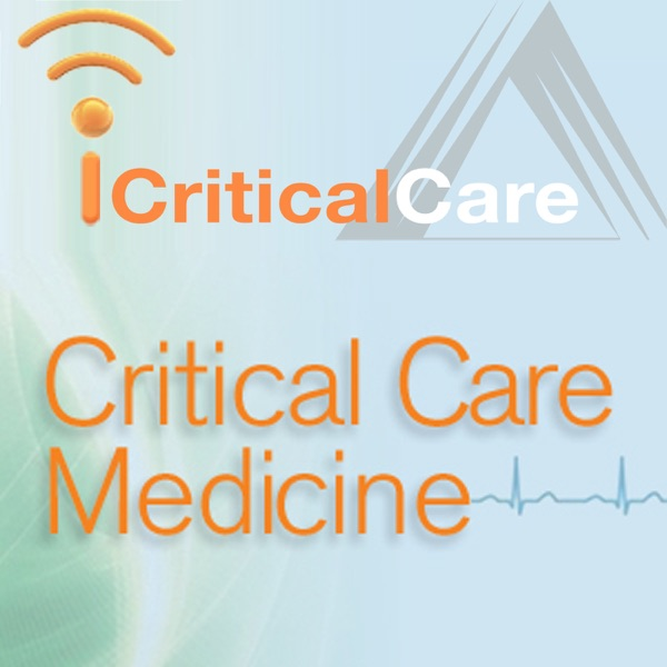 iCritical Care: Critical Care Medicine - Podcast – Podtail