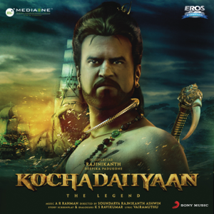 A. R. Rahman - Kochadaiiyaan (Original Motion Picture Soundtrack)