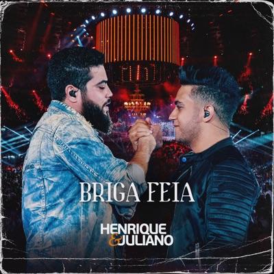 Briga Feia - Single - Henrique e Juliano