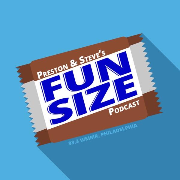 Preston & Steve's Fun Size Podcast