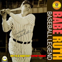 Babe Ruth - Baseball Legend (Unabridged)