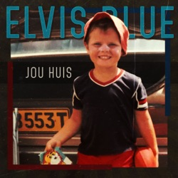 Album: Jou Huis by Elvis Blue - Free Mp3 Download - Free MP3 and