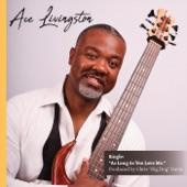 Ace Livingston - As Long as You Love Me