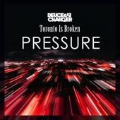 Toronto Is Broken;Deuce & Charger - Pressure
