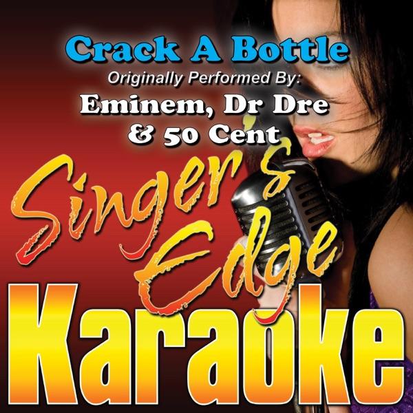 Crack a Bottle (Originally Performed By Eminem, Dr Dre & 50 Cent) [Karaoke Version] - Single