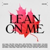 Lean on Me ArtistsCAN feat Avril Lavigne Bryan Adams Buffy Sainte Marie Geddy Lee Jann Arden Justin Bieber Michael Bublé Sarah McLachlan Single