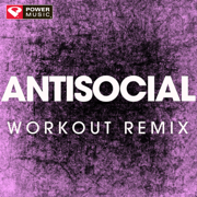 Antisocial (Extended Workout Remix) - Power Music Workout - Power Music Workout