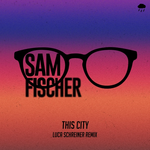 Sam Fischer - This City [Remix]