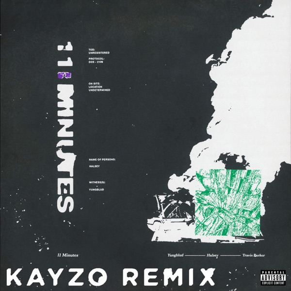 11 Minutes (feat. Travis Barker) [Kayzo Remix] - Single