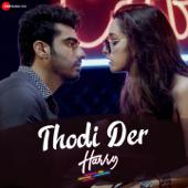 Tu Thodi Der Aur Theherja - Punjabi Mix