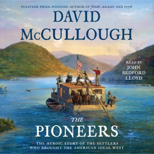 The Pioneers (Unabridged) - David McCullough audiobook, mp3
