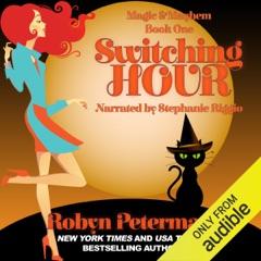 Switching Hour: Magic and Mayhem Book One (Unabridged)