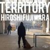 TERRITORY by 藤原ヒロシ