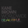 Worldwide Beautiful - Kane Brown mp3