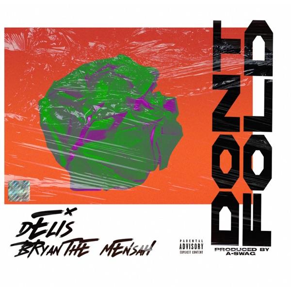Delis - Don't Fold (feat. Bryan the Mensah)