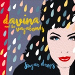 Davina and The Vagabonds - Sugar Drops