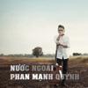 Phan Mạnh Quỳnh - Nước Ngoài artwork