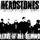 Headstones - Leave It All Behind