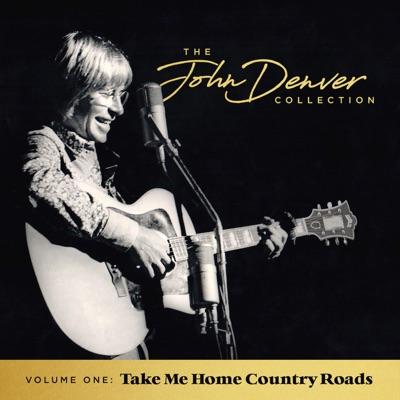 The John Denver Collection, Vol 1: Take Me Home Country Roads - John Denver