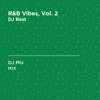 R&B Vibes, Vol. 2 (DJ Mix)