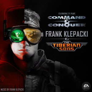 Frank Klepacki, The Tiberian Sons & EA Games Soundtrack - Frank Klepacki & The Tiberian Sons: Celebrating 25 Years of Command & Conquer (Remastered)